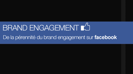De la pérennité du brand engagement sur Facebook